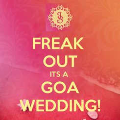 Poster: FREAK  OUT ITS A  GOA WEDDING!
