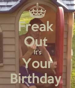 Poster: Freak  Out  It's Your Birthday