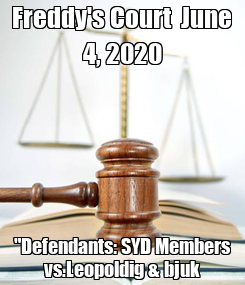"Poster: Freddy's Court  June 4, 2020 ""Defendants: SYD Members vs.Leopoldig & bjuk"