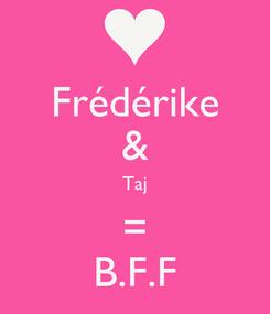 Poster: Frédérike & Taj = B.F.F