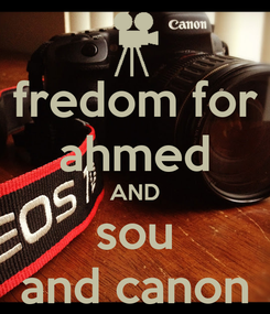 Poster: fredom for ahmed AND sou and canon
