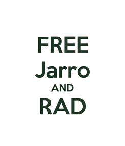Poster: FREE Jarro AND RAD