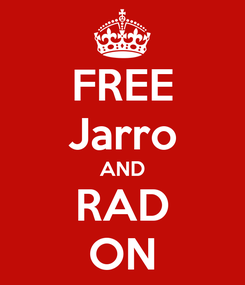 Poster: FREE Jarro AND RAD ON