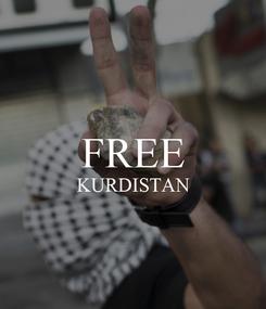 Poster:  FREE KURDISTAN