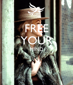 Poster: FREE YOUR MIND
