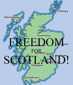 Poster:  FREEDOM FOR SCOTLAND!