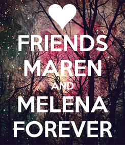 Poster: FRIENDS MAREN AND MELENA FOREVER