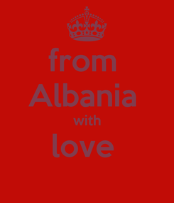 Poster: from  Albania  with love