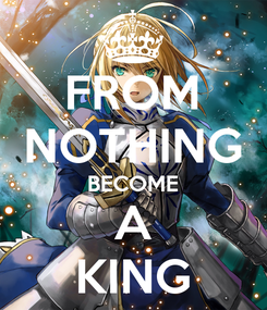 Poster: FROM NOTHING BECOME A KING