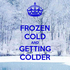 Poster: FROZEN COLD AND GETTING COLDER