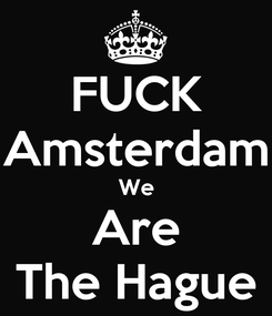 Poster: FUCK Amsterdam We Are The Hague