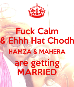 Poster: Fuck Calm & Ehhh Hat Chodh HAMZA & MAHERA are getting MARRIED