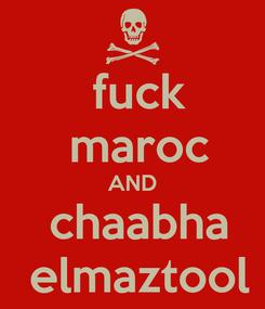 Poster:  fuck  maroc AND  chaabha  elmaztool
