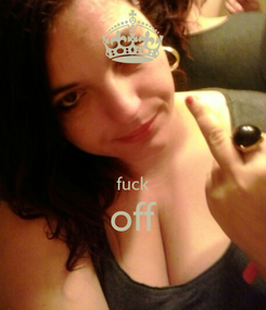 Poster:   fuck off