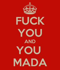Poster: FUCK YOU AND YOU  MADA