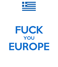 Poster:  FUCK YOU EUROPE