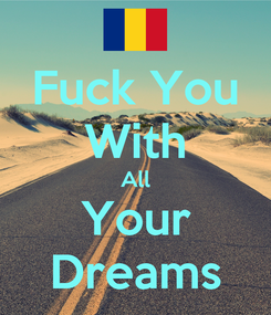 Poster: Fuck You With All Your Dreams