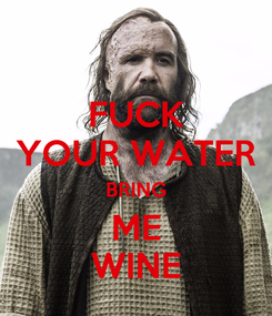 Poster: FUCK YOUR WATER BRING ME WINE