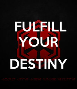 Poster:   FULFILL  YOUR  DESTINY