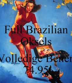 Poster: Full Brazilian Oksels  Volledige Benen 74.95