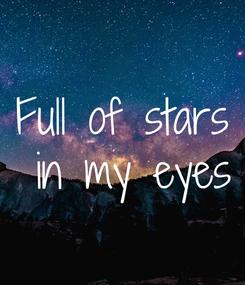 Poster: Full of stars  in my eyes