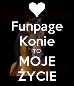 Poster: Funpage Konie TO MOJE ŻYCIE