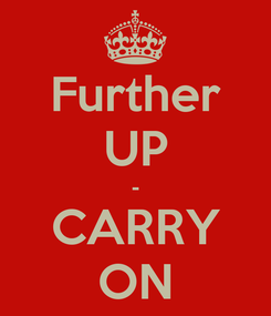 Poster: Further UP - CARRY ON