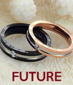 Poster:     FUTURE