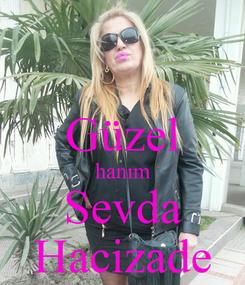 Poster:  Güzel hanım Sevda Hacizade