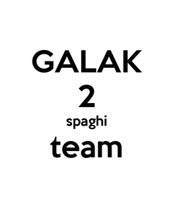 Poster: GALAK 2 spaghi team