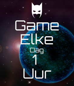 Poster: Game Elke Dag 1  Uur