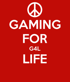 Poster: GAMING FOR G4L LIFE
