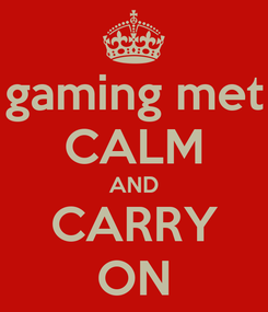 Poster: gaming met CALM AND CARRY ON