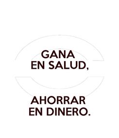 Poster: GANA  EN SALUD,  AHORRAR  EN DINERO.