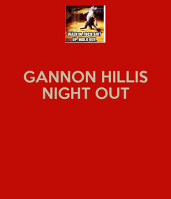 Poster: GANNON HILLIS NIGHT OUT