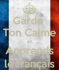 Poster: Garde   Ton Calme  et Apprends le français