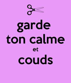 Poster: garde  ton calme et couds