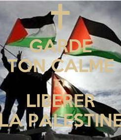 Poster: GARDE TON CALME ET LIBERER LA PALESTINE