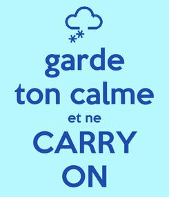 Poster: garde ton calme et ne CARRY ON
