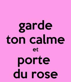 Poster: garde ton calme et porte  du rose