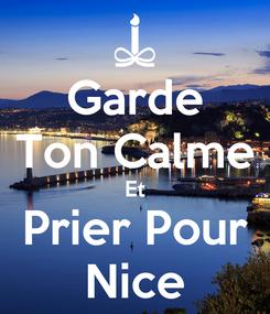 Poster: Garde Ton Calme Et Prier Pour Nice
