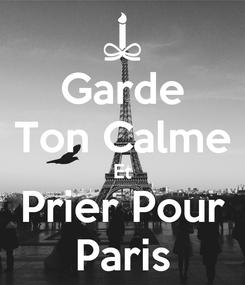 Poster: Garde Ton Calme Et Prier Pour Paris