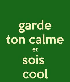 Poster: garde ton calme et sois  cool