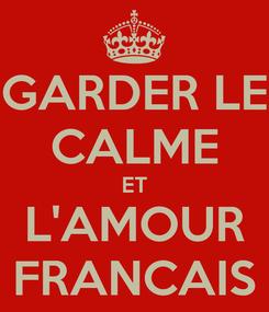 Poster: GARDER LE CALME ET L'AMOUR FRANCAIS