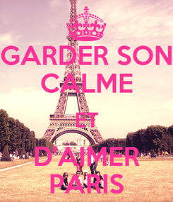 Poster: GARDER SON CALME ET D'AIMER PARIS