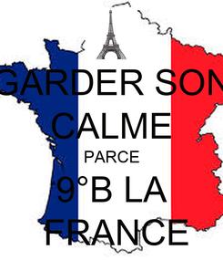 Poster: GARDER SON CALME PARCE 9°B LA  FRANCE