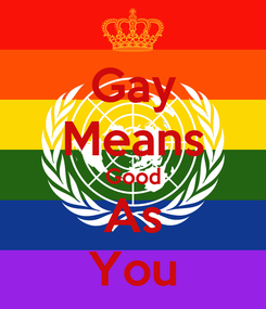 Poster: Gay Means Good As You