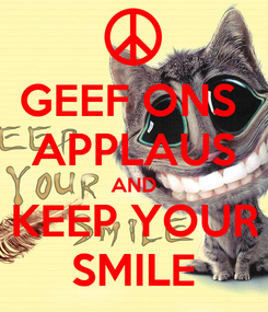 Poster: GEEF ONS  APPLAUS AND KEEP YOUR SMILE
