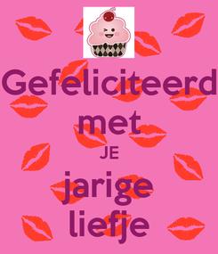 Poster: Gefeliciteerd met JE jarige liefje