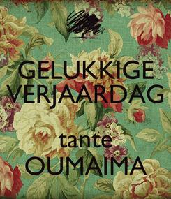 Poster: GELUKKIGE VERJAARDAG  tante OUMAIMA